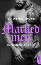 Marked Men: In seinen Augen eBook by Jay Crownover, Christiane Meyer