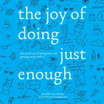 The Joy of Doing Just Enough audiobook by Jennifer McCartney