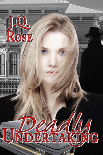 Deadly Undertaking ebook by J.Q. Rose