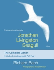 Jonathan Livingston Seagull - The New Complete Edition ebook by Richard Bach, Russell Munson