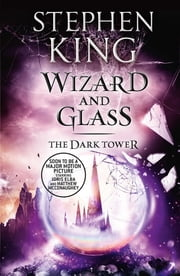 The Dark Tower IV: Wizard and Glass - (Volume 4) ebook by Stephen King