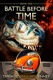 Battle Before Time - A Timebenders Novel ebook by Jim Denney