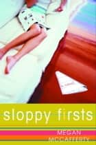 Sloppy Firsts ebook by Megan McCafferty