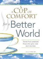 A Cup of Comfort for a Better World ebook by Colleen Sell