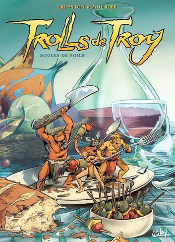 Trolls de Troy T15 - Boules de poils eBook by Christophe Arleston,Jean-Louis Mourier,Claude Guth