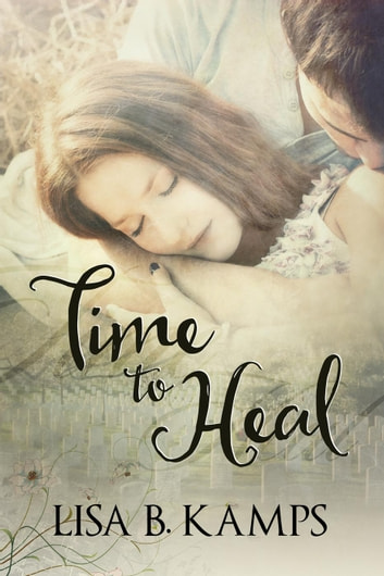 Time To Heal ebook by Lisa B. Kamps