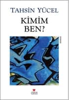 Kimim Ben? ebook by Tahsin Yücel