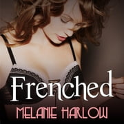 Frenched audiobook by Melanie Harlow