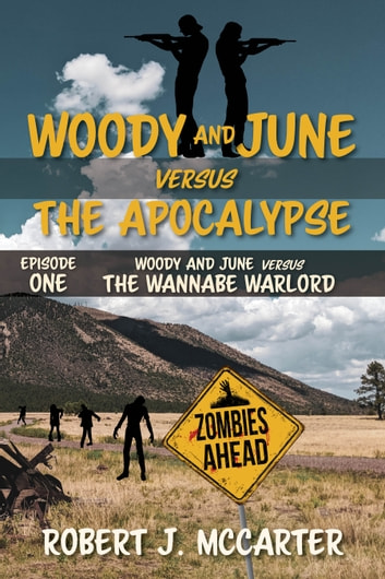 Woody and June versus the Wannabe Warlord ebook by Robert J. McCarter