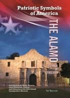 The Alamo - Symbol of Freedom ebook by Hal Marcovitz