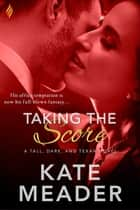 Taking the Score ekitaplar by Kate Meader