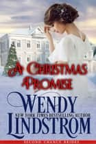 A Christmas Promise - A Sweet & Clean Historical Romance ebook by Wendy Lindstrom