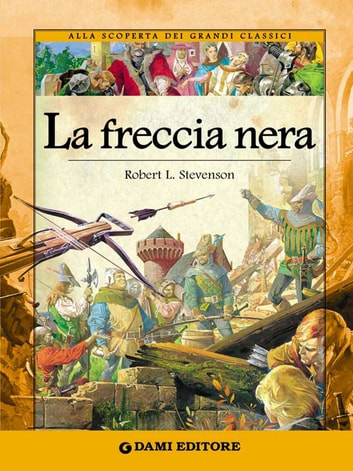 La freccia nera ebook by Robert Louis Stevenson