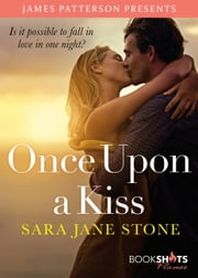 Once Upon a Kiss ebook by James Patterson, Sara Jane Stone