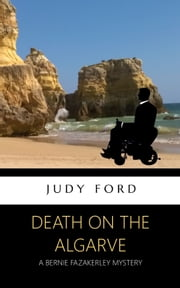 Death on the Algarve - A Bernie Fazakerley Mystery ebook by Judy Ford
