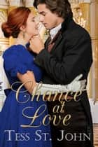 Chance at Love ebook by Tess St. John