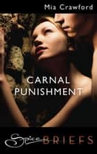 Carnal Punishment ebook by Mia Crawford