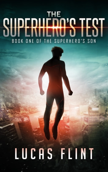The Superhero's Test ebook by Lucas Flint