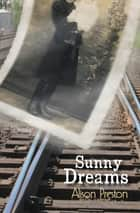 Sunny Dreams ebook by Alison Preston
