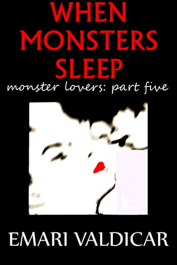 When Monsters Sleep - Monster Lovers #5 ebook by Emari Valdicar