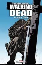 Walking Dead T15 - Deuil et Espoir eBook by Robert Kirkman, Charlie Adlard