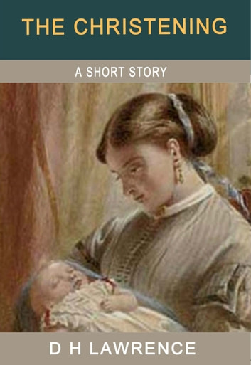 The Christening ebook by D H Lawrence