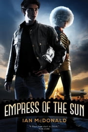 Empress of the Sun ebook by Ian McDonald