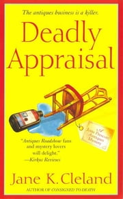 Deadly Appraisal ebook by Jane K. Cleland