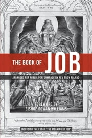 The Book of Job - Arranged for Public Performance ebook by Rev Andy Roland, Bishop Rowan Williams