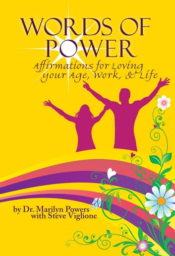 Words of Power: Affirmations for Loving Your Age, Work & Life ebook by Marilyn Powers