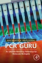 PCR Guru ebook by Ayaz Najafov,Gerta Hoxhaj