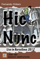 Hic et Nunc - Live in Barcellona ebook by Fernando Chitars