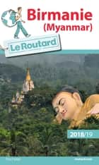 Guide du Routard Birmanie 2018/19 - Myamar ebook by Collectif