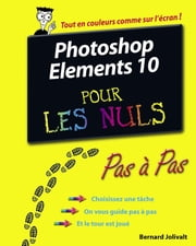 Photoshop Elements 10 Pas à Pas Pour les Nuls ebook by Bernard JOLIVALT