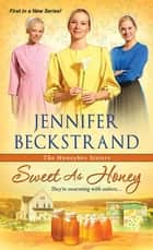 Sweet as Honey ebook by Jennifer Beckstrand