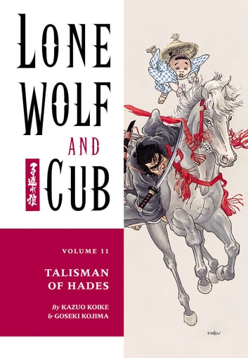Lone Wolf and Cub Volume 11: Talisman of Hades ebook by Kazuo Koike