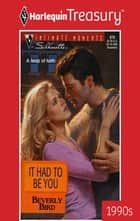 It Had To Be You ebook by Beverly Bird