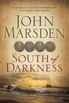 South of Darkness ebook by John Marsden