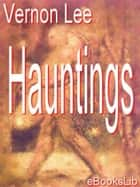 Hauntings ebook by Vernon Lee