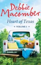 Heart of Texas Volume 1: Lonesome Cowboy (Heart of Texas, Book 1) / Texas Two-Step (Heart of Texas, Book 2) ebook by Debbie Macomber