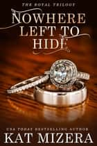 Nowhere Left to Hide ebook by