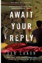 Await Your Reply - A Novel ebook by Dan Chaon