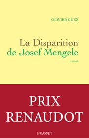 La disparition de Josef Mengele eBook by Olivier Guez