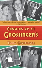 Growing Up at Grossinger's ebook by Tania Grossinger
