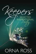 Keepers: Selected Inspirational Poetry ebook by Orna Ross