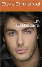 Un Célibataire ebook by Bove Emmanuel