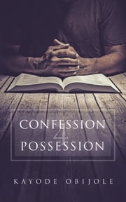 Confession 4 Possession ebook by Kayode Obijole