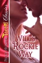 Will's Rockie Way eBook by Peggy Hunter