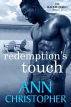 Redemption's Touch - The Warner Family Book 5 ebook by Ann Christopher