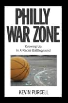 Philly War Zone ebook by Kevin Purcell